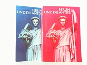 Berlin und die Antike. Hier in 2 Bänden komplett. Architektur, Kunstgewerbe, Malerei, Skulptur, ...