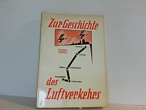 Zur Geschichte des Luftverkehrs. In Zusammenarbeit mit Botho und Hans von Römer. Mit einem ...