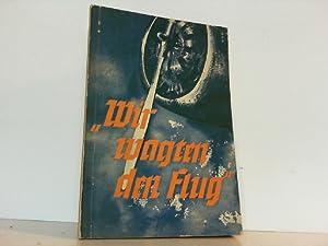 Wir wagten den Flug. Ehrenfried Günther v. Hünefeld, der Dichter Mensch und Christ. (Reihe: Kämpfer...