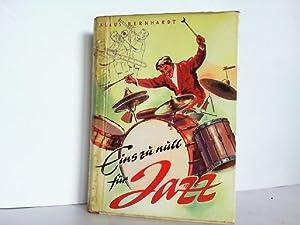 Eins zu null für Jazz.: Bernhardt, Klaus:
