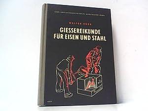 Giessereikunde für Eisen und Stahl. Fachkunde für Former und Giesser in den berufsbildenden Schulen...
