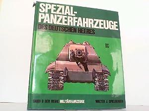 Spezial-Panzer-Fahrzeuge des Deutschen Heeres.: Spielberger, Walter J.: