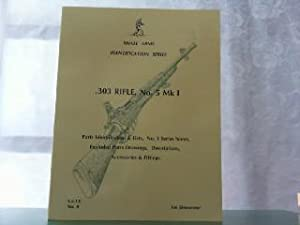 Small Arms Identification Series. .303 Rifle, No.: Skennerton, Ian: