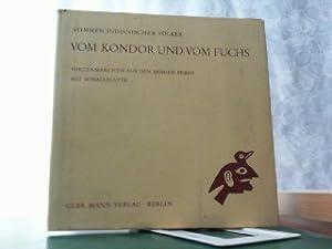 Vom Kondor und vom Fuchs. Hirtenmärchen aus den Bergen Perus. Ketschua und Deutsch.: Uhle, Max und ...