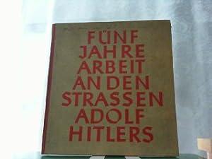 Fünf Jahre Arbeit an den Strassen Adolf: Generalinspektor für das