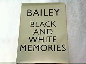 Black and White Memories - Photographs 1948-1969: Bailey, David: