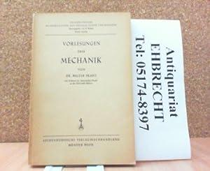 Vorlesungen über Mechanik. Ausarbeitungen mathematischer und physikalischer Vorlesungen. ...
