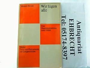 Wir lügen alle. Eine Hauptstadtzeitung unter Hitler.: Boveri, Margret: