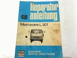 Reparaturanleitung für: Mercedes L 207. Querschnitt durch: Mercedes-Benz: