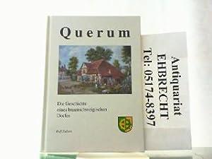 Querum - Die Geschichte eines braunschweigischen Dorfes,: Siebert, Rolf: