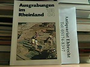 Ausgrabungen im Rheinland 1983 und 1984. Kunst und Altertum am Rhein - Führer des Rheinischen ...