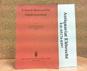 Technisch-Mathematische Aufgabensammlung.: Dr. Mischke, Walther: