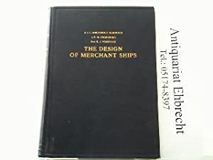 The Design of Merchant Ships. A manual for determining the principal dimensions, engine power and ...