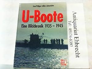 U-Boote. Eine Bildchronik 1935 - 1945.: Dallies-Labourdette, Jean-Philippe: