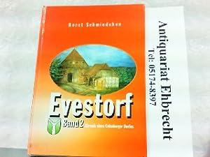 750 Jahre Evestorf 1252-2002. Chronik eines Calenberger Dorfes. Hier Band 2.: Schmiedchen, Horst: