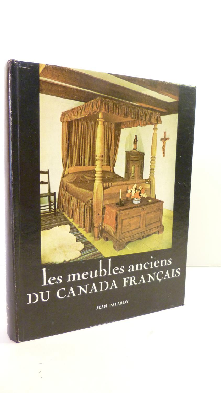 Les Meubles Anciens Du Canada Francais Par Palardy Jean Pierre