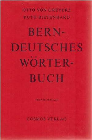 Berndeutsches Wörterbuch. Für die heutige Mundart zwischen: Von Greyerz, Otto