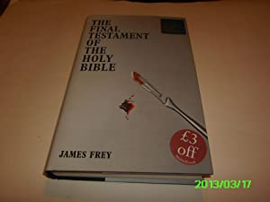 The Final Testament of the Holy Bible: Frey, James