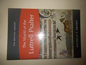 The World of the Luttrell Psalter: Michelle P. Brown