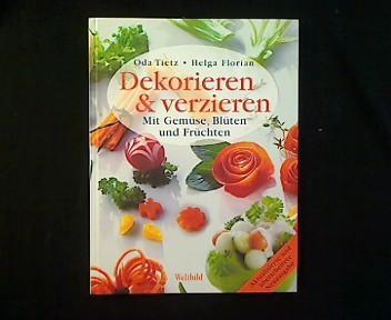 Dekorieren Verzieren Mit Gemüse Blüten Und Früchten Von Tietz