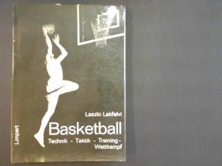 Basketball. Technik - Taktik - Training -: Lakfalvi, Laszlo: