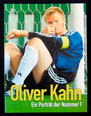 Oliver Kahn. Ein Porträt der Nummer 1.: Schweizer, Harro (Redaktion):