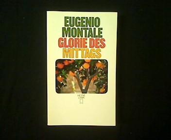 Glorie des Mittags Italienisch/Deutsch.: Montale, Eugenio:
