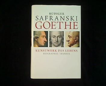 Goethe. Kunstwerk des Lebens. Biographie.: Safranski, Rüdiger: