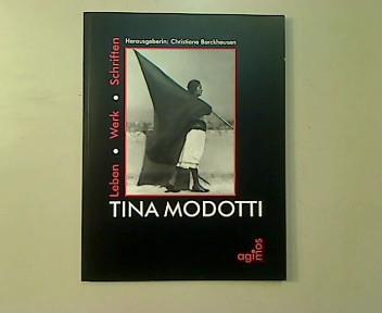 Tina Modotti. Leben - Werk - Schriften. - Barckhausen, Christiane (Hg.)