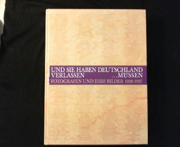 Und sie haben Deutschland verlassen.müssen. Fotografen und ihre Bilder 1928 - 1997. - Honnef, Klaus und Frank Weyers