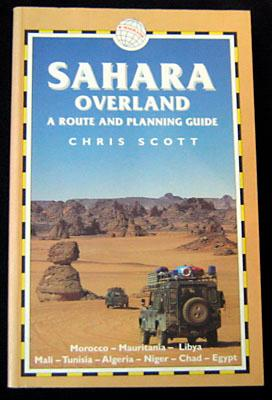 Sahara Overland. A Route and Planning Guide.