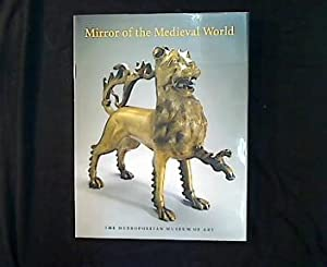 Mirror of the Medieval World.: Wixom, William D.