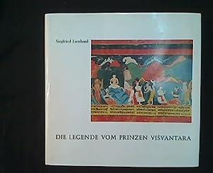 Die Legende vom Prinzen Visvantara. Eine nepalesische: Lienhard, Siegfried: