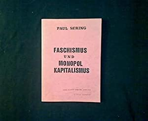 Faschismus und Monopolkapitalismus.: Sering, Paul: