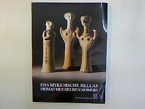 Das mykenische Hellas. Heimat der Helden Homers.: Demakopoulou, Katie (Hg.):