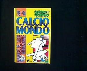 Calcio Mondo `93-`94. Almanacco Del Calcio Internazionale.: Lanzarini, Alessandro und