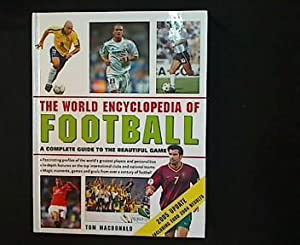 The World Encyclopedia Of Football. A Complete Guide To The Beautiful Game.