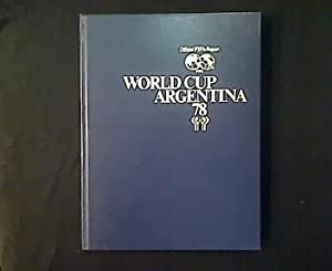 World Cup Argentina 78. Official FIFA-Report.