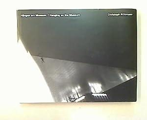 Christoph Rütimann - Hängen am Museum 1994/2002.: Fischer, Peter, Gerhard