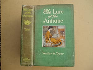 The Lure of the Antique: Walter A. Dyer