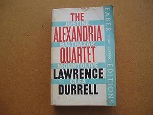 The Alexandria Quartet: [Justine, Balthazar, Mountolive, Clea.]: Lawrence Durrell