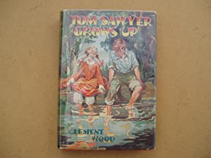 Tom Sawyer Grows Up [Introduction: Cyril Clemens]: Clement Wood