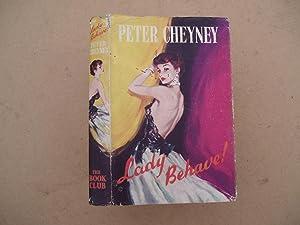 Lady Behave: Peter Cheyney
