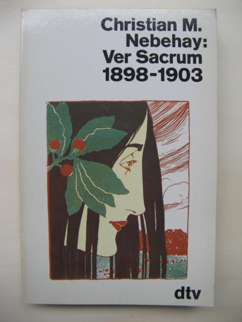 Ver Sacrum 1898-1903.: Nebehay, Christian M.: