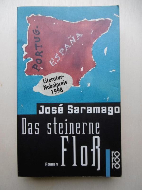 Das steinerne Floß. (Deutsch von Andreas Klotsch).: Saramago, Jose: