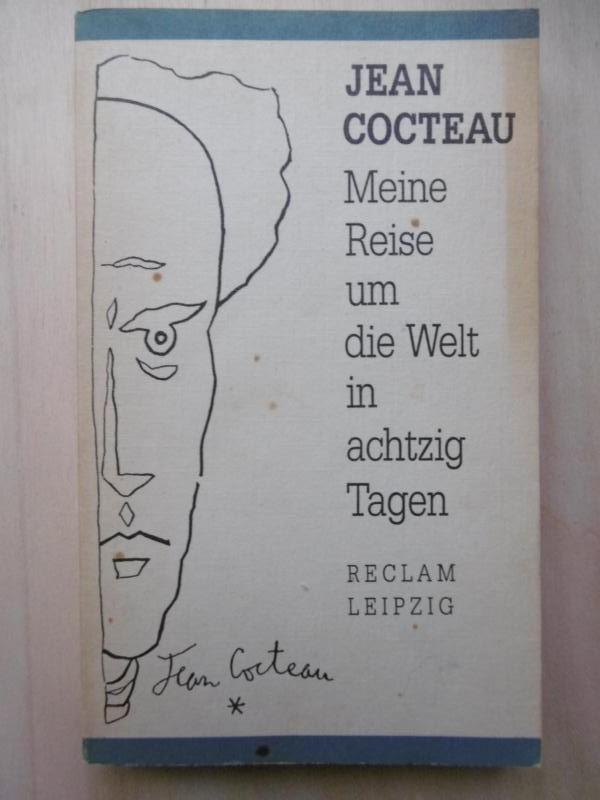 Meine Reise um die Welt in achtzig: Cocteau, Jean: