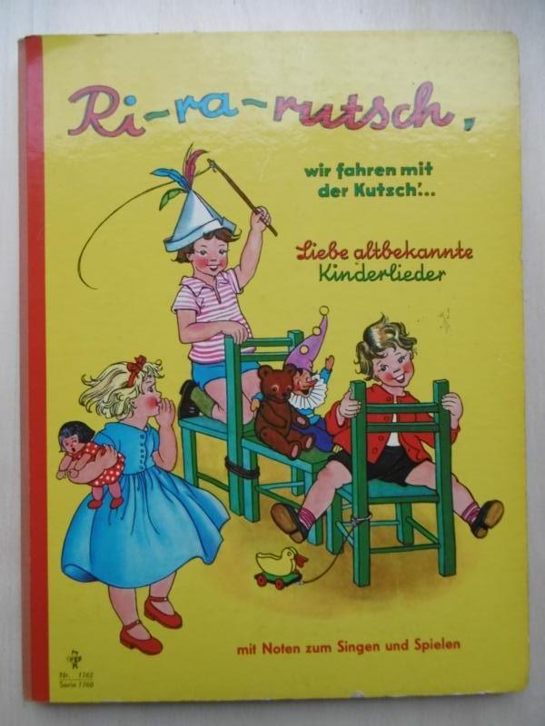 Ri-ra-rutsch, wir fahren mit der Kutsch' Liebe altbekannte Kinderlieder; mit Noten zum Singen und Spielen.