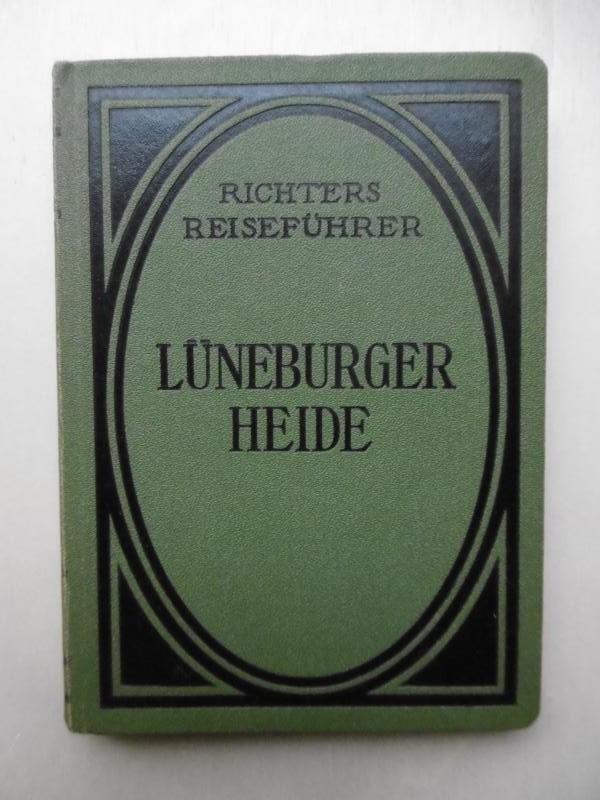 Die Lüneburger Heide. Von der Elbe bis: Richters Reiseführer: