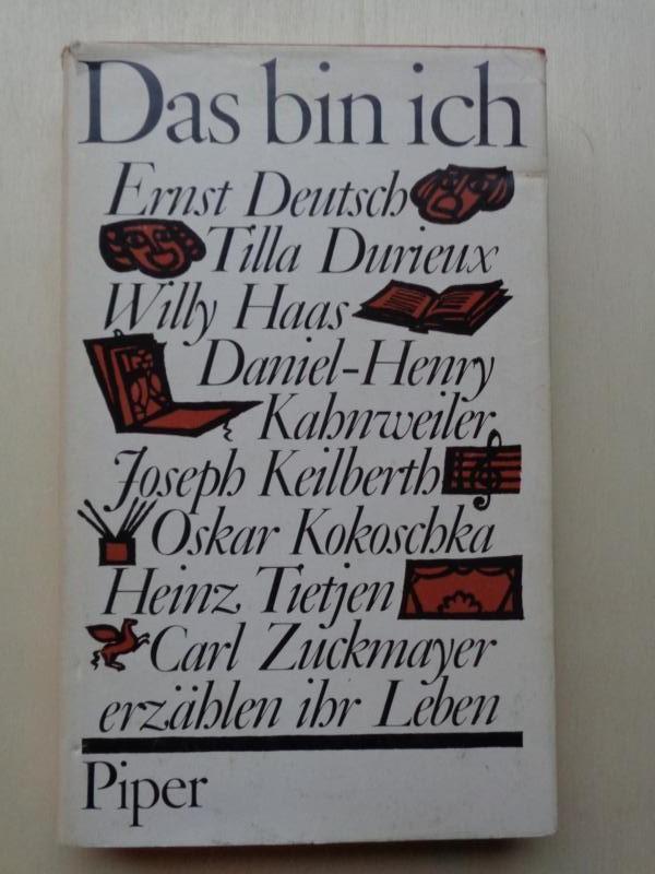 Das bin ich. (Ernst Deutsch, Tilla Durieux, Willy Haas, Daniel-Henry Kahnweiler, Joseph Keilberth, Oskar Kokoschka, Heinz Titjen, Carl Zuckmayer erzählen ihr Leben).