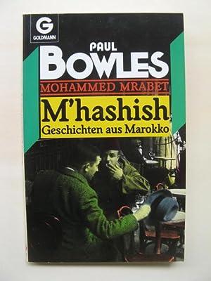 M'hashish. Geschichten aus Marokko. (In Deutsche übertragen: Bowles, Paul /Mrabet,